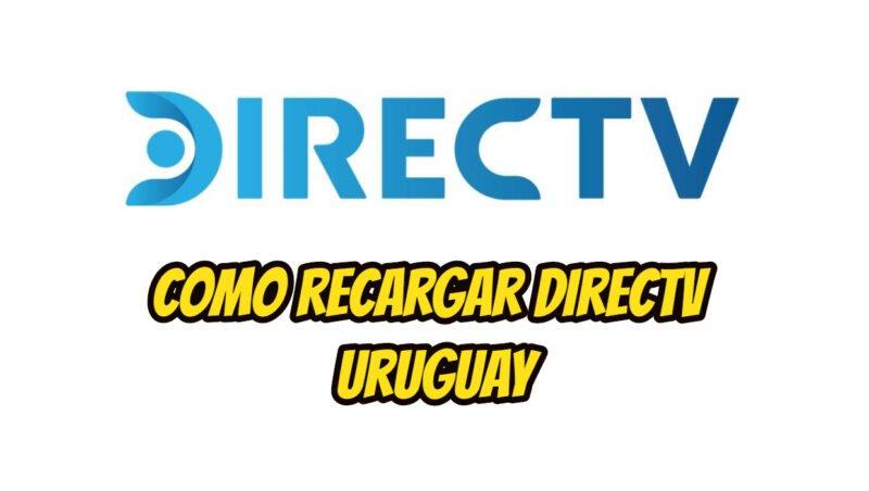 Como recargar Directv Uruguay