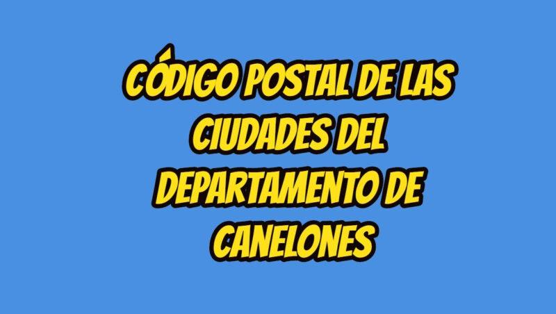 Código Postal de las ciudades del Departamento de Canelones