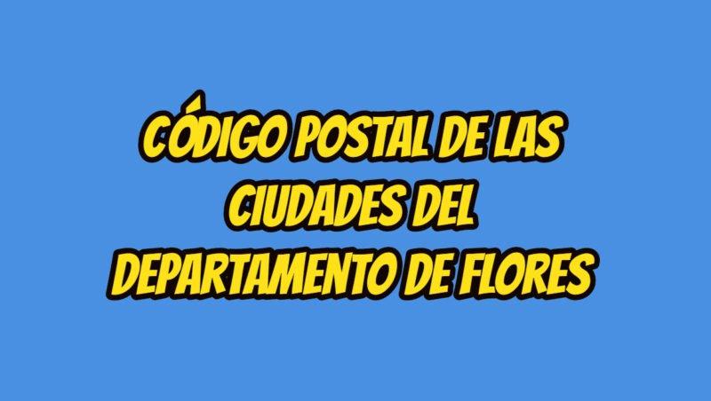 Código Postal de las ciudades del Departamento de Flores