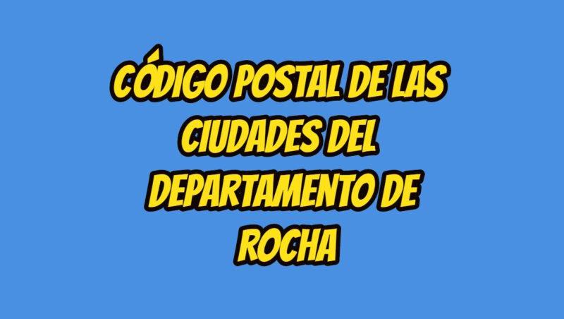 Código Postal de las ciudades del Departamento de Rocha