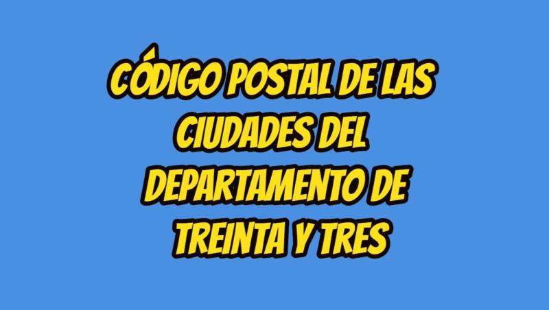Código Postal de las ciudades del Departamento de Treinta y tres
